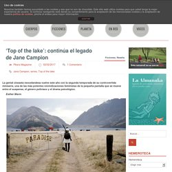 'Top of the lake': continúa el legado de Jane Campion