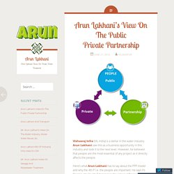Arun Lakhani's View On The Public Private Partnership