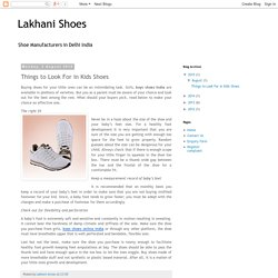 Lakhani Shoes: Things to Look For in Kids Shoes