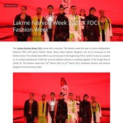 Lakme Fashion Week 2021 X FDCI Fashion Week - lakme fashion week fashion week