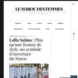 Lalla Salma : Plus qu'une femme de style, un symbole d'ouverture du Maroc – Le Maroc des femmes