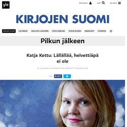 Katja Kettu: Lällällää, helvettiäpä ei ole