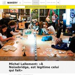 Michel Lallement: «À Noisebridge, est légitime celui qui fait»