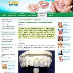 Làm răng sứ có ảnh hưởng gì tới sức khoẻ không?