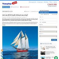 Làm sao để đi thuyền không bị say sóng?