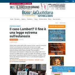 Il caso Lambert? Il fine è una legge estrema sull'eutanasia