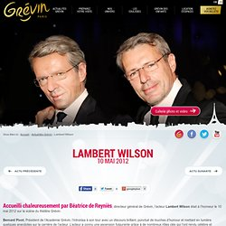 10.05.12 - Lambert Wilson a rejoint les Ors de Grévin