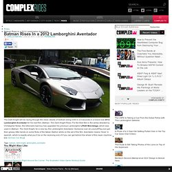 Batman Rises In a 2012 Lamborghini Aventador