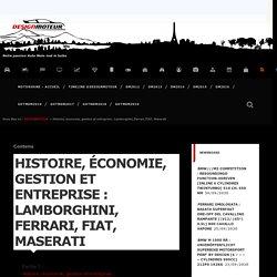 Histoire, économie, gestion et entreprise : Lamborghini, Ferrari, FIAT, Maserati - DESIGNMOTEUR