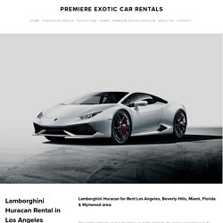 Get Lamborghini Huracan for Rent in Los Angeles and Beverly Hills