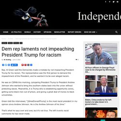 Dem rep laments not impeaching President Trump for racism