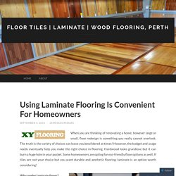 Using Laminate Flooring Is Convenient For Homeowners