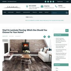 Vinyl Vs Laminate Flooring: Which One Should You Choose For Your Home? - GRAMAR STONE CENTER
