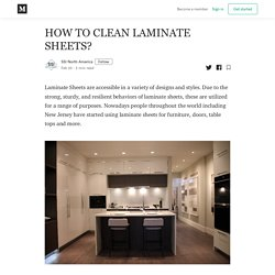 HOW TO CLEAN LAMINATE SHEETS?