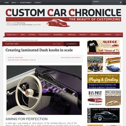Creating laminated Dash knobs in scale - Custom Car ChronicleCustom Car Chronicle