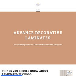 Things You Should Know About Laminated Plywood - ADVANCE LAM