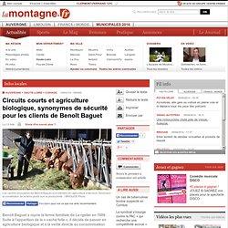 LA MONTAGNE 19/02/14 Circuits courts et agriculture biologique, synonymes de sécurité pour les clients de Benoît Baguet