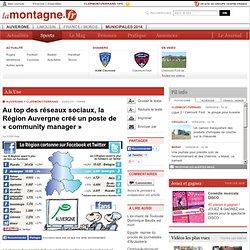 CLERMONT-FERRAND (63000) - Au top des réseaux sociaux, la Région Auvergne créé un poste de « community manager »