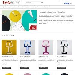 Lampes et horloges design, Sabrina Fossi
