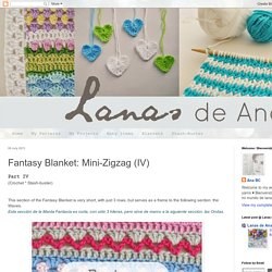 Fantasy Blanket: Mini-Zigzag (IV)