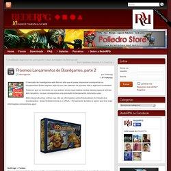 Próximos Lançamentos de Boardgames, parte 2 » RedeRPG