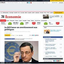 La BCE lance un avertissement aux politiques