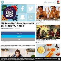 SFR lance My Cuisine, la nouvelle chaîne télé 100 % food