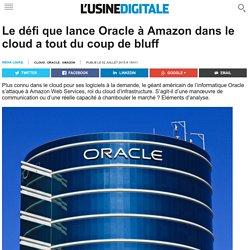 Le défi que lance Oracle à Amazon dans le cloud a tout du coup de bluff