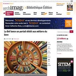 La Bnf lance un portail dédié aux métiers du livre