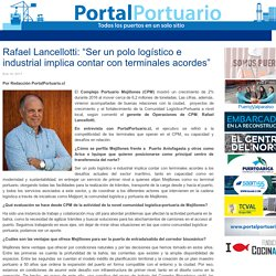 """Rafael Lancellotti: """"Ser un polo logístico e industrial implica contar con terminales acordes"""" - Portal Portuario"""