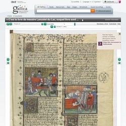 1401 : « C'est le livre de messire Lancelot du Lac, ouquel livre sont contenus tous les fais et les chevaleries dudit messire Lancelot, et la Queste du saint Graal faite par ledit messire Lancelot, le roy Artus,...