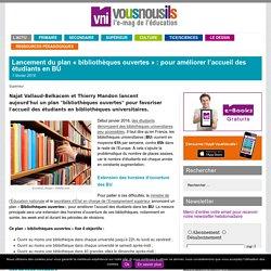 Lancement du plan «bibliothèques ouvertes» : pour améliorer l'accueil des étudiants en BU