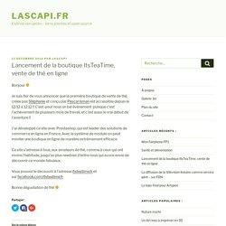 Lancement de la boutique ItsTeaTime, vente de thé en ligne