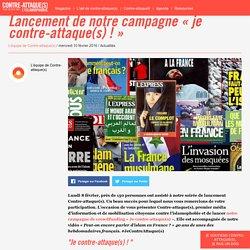 Lancement de notre campagne « je contre-attaque(s) ! »