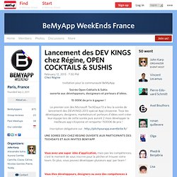 Lancement des DEV KINGS chez Régine, OPEN COCKTAILS & SUSHIS - BeMyApp WeekEnds France (Paris