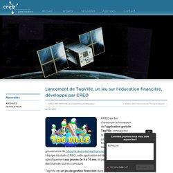 Lancement de TagVille, un jeu sur l'éducation financière, développé par CREO