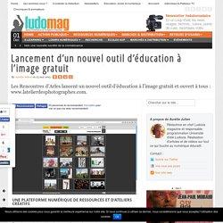 Lancement d'un nouvel outil d'éducation à l'image gratuit