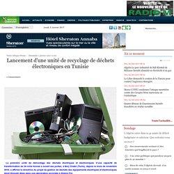 Lancement d'une unité de recyclage de déchets électroniques en Tunisie - Maghreb Emergent