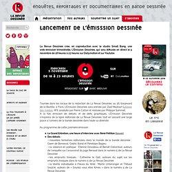 Lancement de l'Émisssion Dessinée - La Revue Dessinée