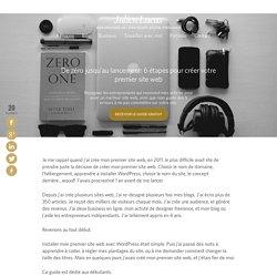 De zéro jusqu'au lancement: 6 étapes pour créer votre premier site web