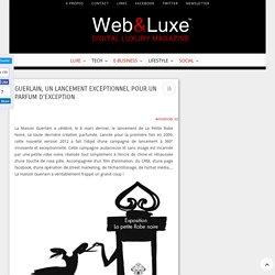 Guerlain, un lancement exceptionnel pour un parfum d'exception