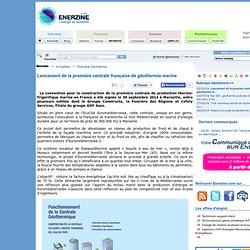 Lancement de la première centrale française de géothermie marine > Géothermie