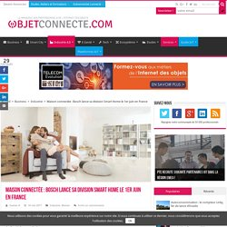 Bosch Smart Home : lancement en France des produits le 1er juin 2017