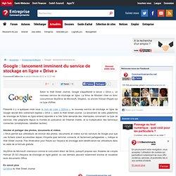 Google : lancement imminent du service de stockage en ligne « Drive »