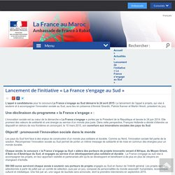 Lancement de l'initiative « La France s'engage au Sud » - La France au Maroc