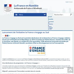 Lancement de l'initiative la France s'engage au Sud - La France en Namibie - France in Namibia