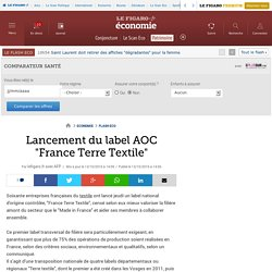 Lancement du label AOC 'France Terre Textile'