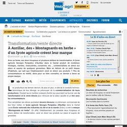 WEB AGRI 24/03/20 Transformation/vente directe - À Aurillac, des « Montagnards en herbe » d'un lycée agricole créent leur marque