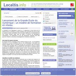 Lancement de la Grande Ecole du numérique: un modèle de formation en réseau - Localtis.info - Caisse des Dépôts