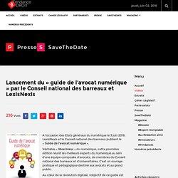 Lancement du « guide de l'avocat numérique » par le Conseil national des barreaux et LexisNexis – Tendance Droit